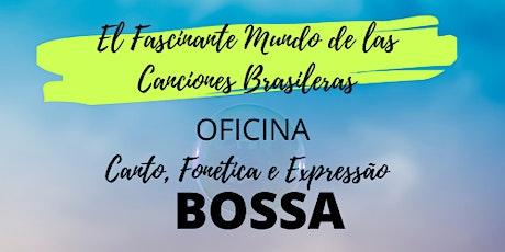 Taller de Canto, Fonética y Expresión en la Bossa Nova tickets