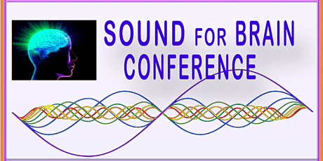 Sound, Music and Vibration for the Brain Conference - ONLINE - FREE tickets