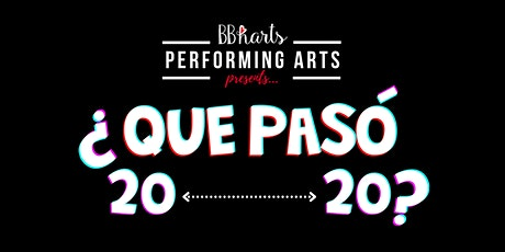 Que Pasó, 2020 (SHOW 2)| A BBharts Musical Theater Production tickets