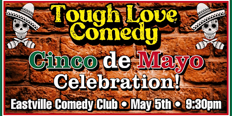 Cinco de Mayo Comedy Show! Tough Love Stand-Up @ Eastville Comedy Club tickets