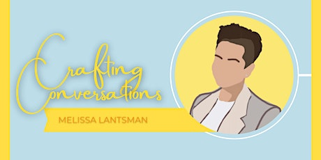 Crafting Conversations W/ Melissa Lantsman tickets