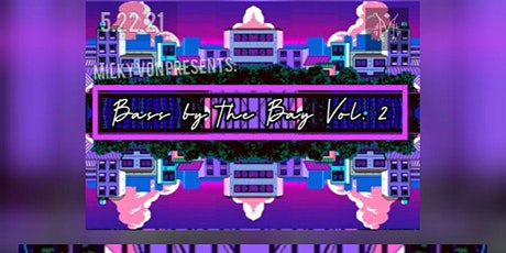 Bass by the Bay Vol. 2 tickets