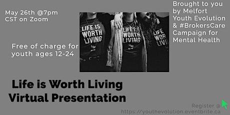 Life is Worth Living Virtual Presentation tickets