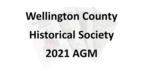 Wellington County Historical Society Annual General Meeting 2021 (AGM) tickets