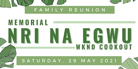 Nri Na Egwu: Igbo Family Reunion Memorial Weekend Cookout tickets