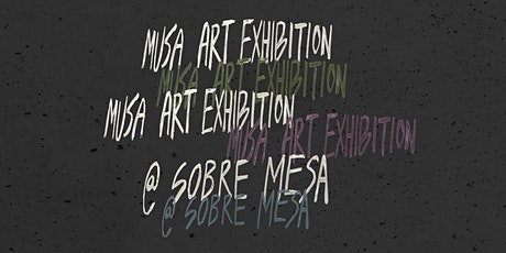 Art Exhibition at Sobre Mesa tickets