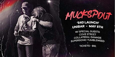 Muckspout '540' Launch tickets