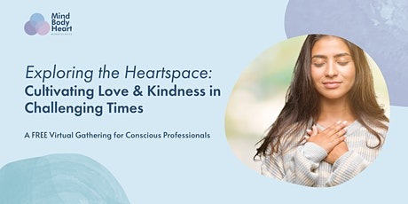 Exploring the Heartspace: Cultivating Love & Kindness in Challenging Times tickets