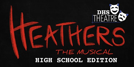 """DHS Theatre presents """"Heathers: The Musical"""" tickets"""
