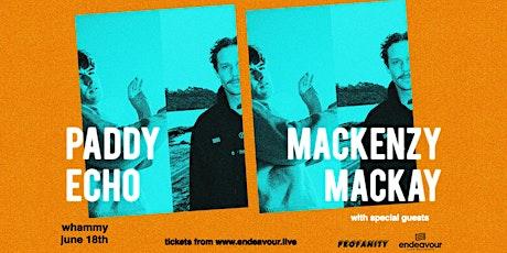 Paddy Echo & Mackenzy Mackay tickets