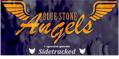 This Saturday! Blue Stone Angels and Sidetracked tickets
