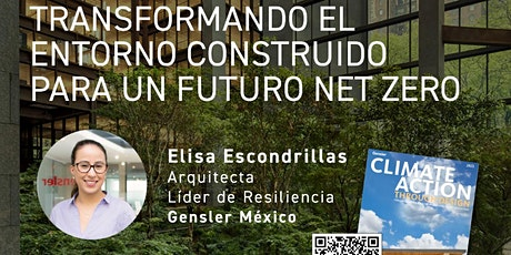 TRANSFORMANDO EL ENTORNO CONSTRUIDO PARA UN FUTURO NET ZERO entradas