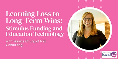 Learning Loss to Long-Term Wins: Stimulus Funding and Education Technology tickets