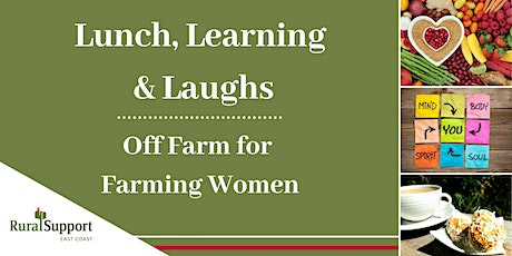 Lunch, Learning and Laughs: Off Farm for Farming Women - WAIRARAPA tickets