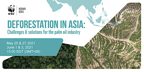 Deforestation in Asia: Challenges & solutions for the palm oil industry tickets