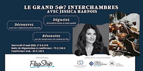 Le grand 5@7 interchambres | Avec Jessica Harnois billets