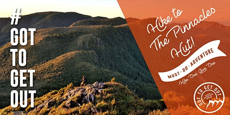 Got To Get Out Next level Harder Hike: Pinnacles Hut return tickets