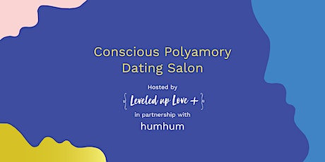 Leveled Up Love, Conscious PolyamoryDating Salon in Partnership with humhum tickets