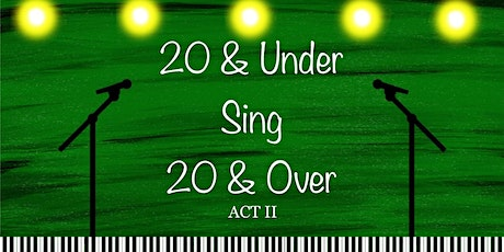 20 & Under Sing 20 & Over Act II: A Virtual Celebration of Broadway! tickets