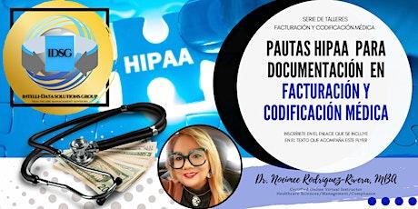Webinar: Pautas HIPAA para Documentación en Facturación/Codificación Médica tickets