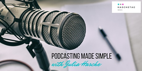 Podcasting Made Simple - Six-week online podcast course tickets