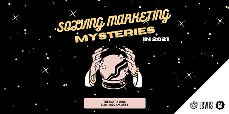 Solving Marketing Mysteries in 2021 tickets