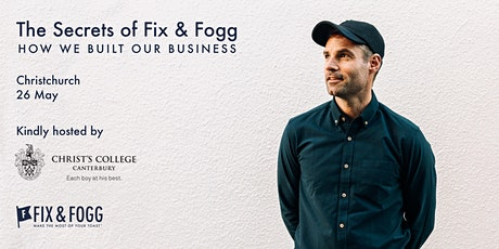 The Secrets of Fix & Fogg: How We Built Our Business - Christchurch tickets