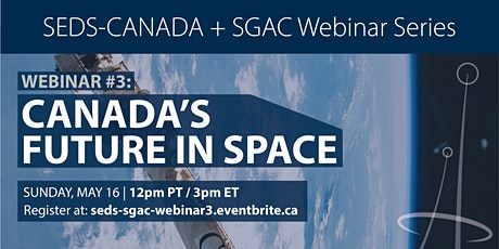 SEDS-Canada and SGAC Webinar Series: Canada's Future in Space tickets