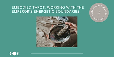 Embodied Tarot: Working with the Emperor's Energetic Boundaries tickets