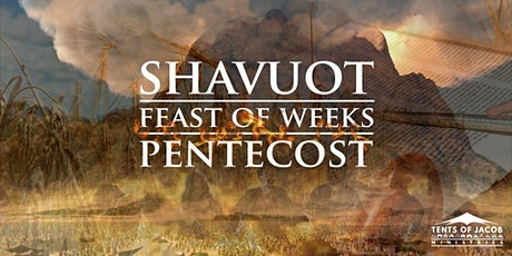 Pentecost | Shavuot | Feast of Weeks Celebration tickets