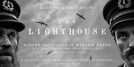 Outdoor Movie: THE LIGHTHOUSE (2019) with Robert Pattinson and Willem Dafoe tickets