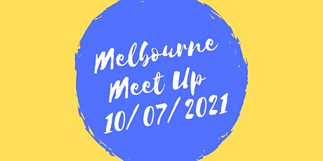 Melbourne Meet Up - July 2021 tickets