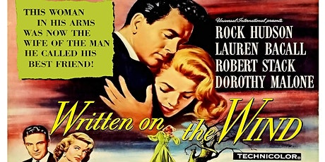 Outdoor Movie: classic melodrama WRITTEN ON THE WIND (1956) tickets