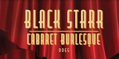 Black Starr - Cabaret Burlesque CANBERRA (9:30pm) tickets