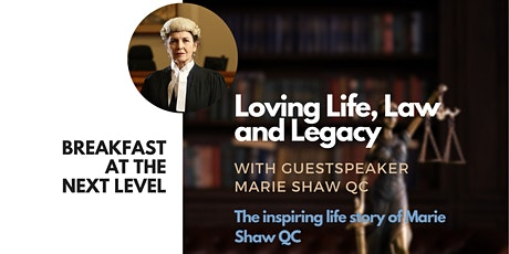 Breakfast at the Next Level | Loving Life, Law & Legacy with Marie Shaw QC tickets