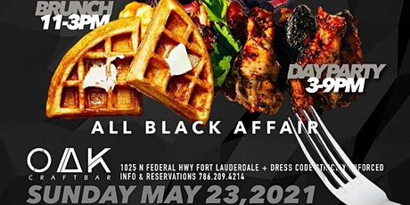 "CELEBRITY BRUNCH & DAY PARTY "" ALL BLACK AFFAIR ""  AT OAK CRAFT BAR tickets"