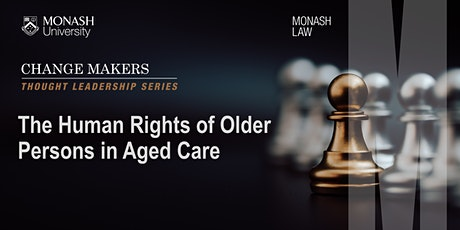 Change Makers: The Human Rights of Older Persons in Aged Care tickets