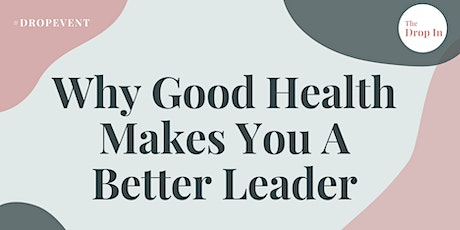 Why Good Health Makes You A Better Leader tickets