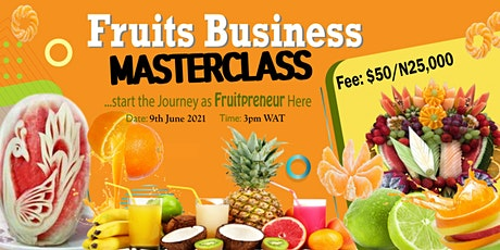 The Fruits Business Masterclass tickets