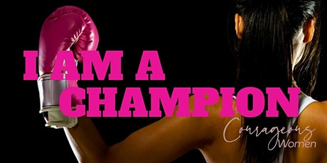 Courageous Women's Conference: I AM A CHAMPION tickets