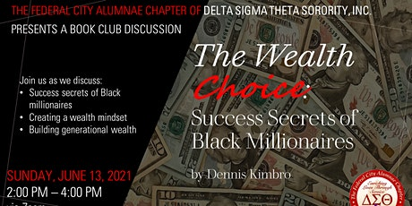 The Wealth Choice:  Success Secrets of Black Millionaires by Dennis Kimbro tickets