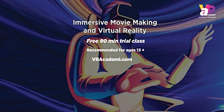 Immersive Filmmaking and Virtual Reality (for ages 13 - 18) Free Demo Class tickets