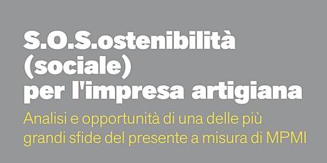 S.O.S.ostenibilità (sociale) per l'impresa artigiana biglietti