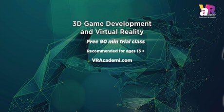 3D Game Development and Virtual Reality (for ages 13 -18) Free Demo Class Tickets