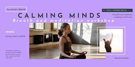 Calming Minds- Breath and meditation workshop tickets