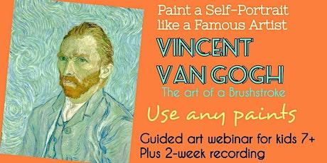 Vincent Van Gogh - A Self-Portrait - Art Webinar for Kids 7+ tickets