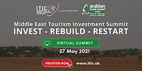 Middle East Tourism Investment  Virtual Summit - 27th May 2021 tickets