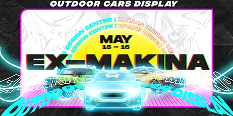 Project Ex-Makina : Outdoor Cars Display tickets