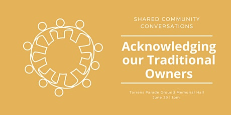 Shared Community Conversations: Acknowledging our Traditional Owners tickets