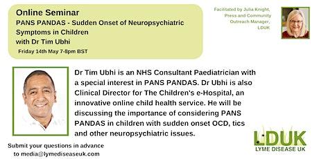 PANS PANDAS - Sudden Onset of Neuropsychiatric Symptoms in Children tickets